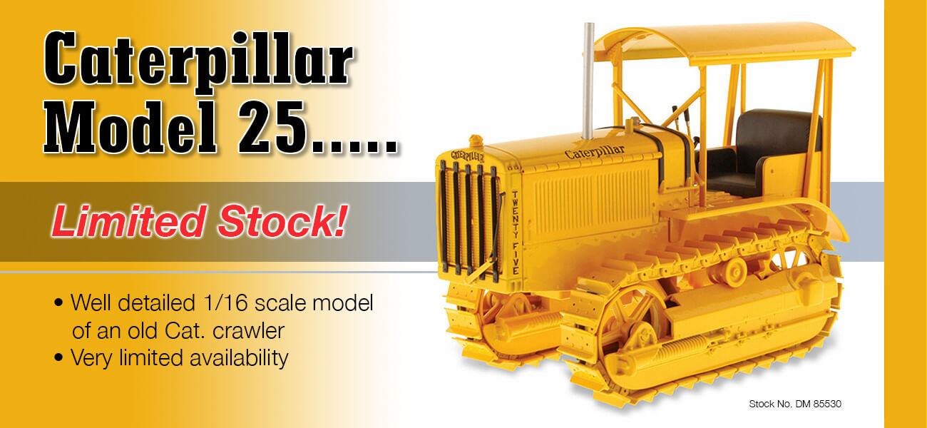 Caterpillar Model 25 - Collector Models